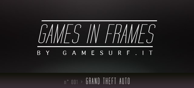 GAMES IN FRAMES n°001 - Grand Theft Auto - Immagine 4
