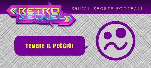 Retro Sequel: Brutal Sports Football - Immagine 1