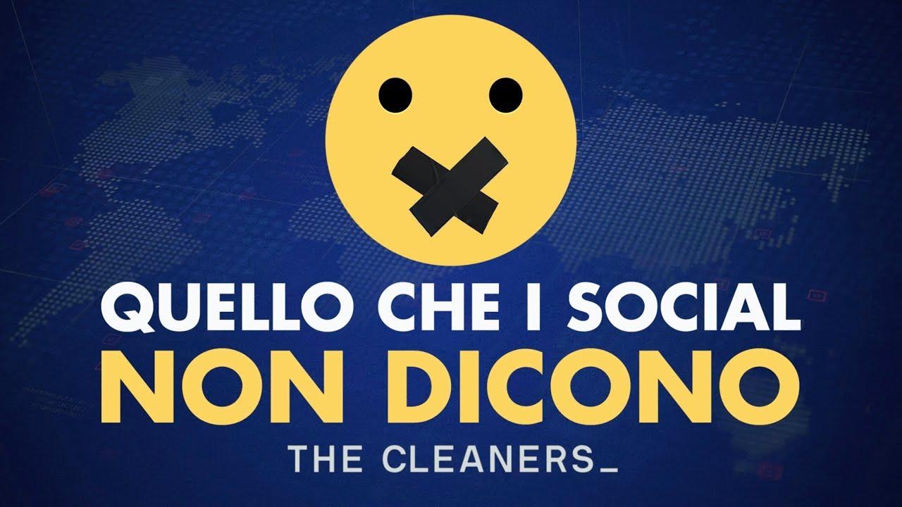 Speciale Quello che i social non dicono - The Cleaners