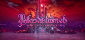 Bloodstained: Ritual of the Night - Demo Trailer