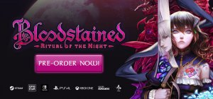 Bloodstained: Ritual of the Night - Pre Order Trailer