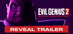 Evil Genius 2: World Domination - Trailer ufficiale